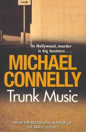 TRUNK MUSIC -  Michael Connelly - 9781407234960