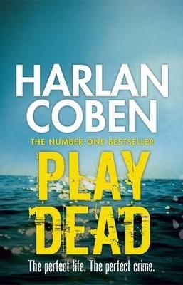 PLAY DEAD -  Harlan Coben - 9781407245638
