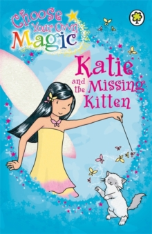 Rainbow Magic - Choose Your Own Magic - Katie And Missing Kitten -  Daisy Meadows - 9781408308127