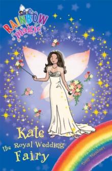 Rainbow Magic - Special - Kate Royal Wedding Fairy -  Daisy Meadows - 9781408315248