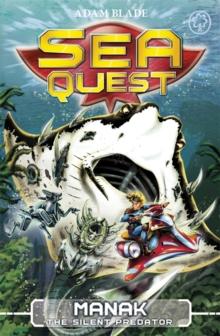 Sea Quest - 03 - Manak Silent Predator -  Adam Blade - 9781408318508