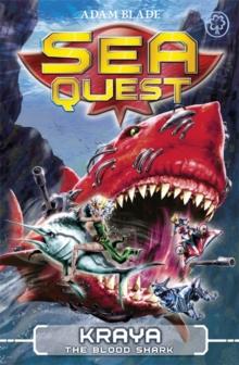 Sea Quest - 04 - Kraya Blood Shark -  Adam Blade - 9781408318515