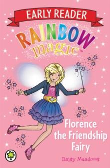 Rainbow Magic - Early Reader 1 - Florence Friendship Fairy -  Daisy Meadows - 9781408318775