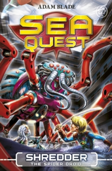 Sea Quest - 05 - Shredder Spider Droid - 9781408324110