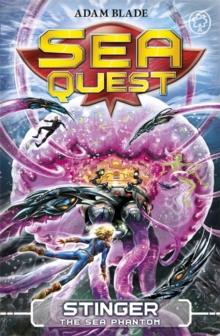 Sea Quest - 06 - Stinger Sea Phantom -  Adam Blade - 9781408324127