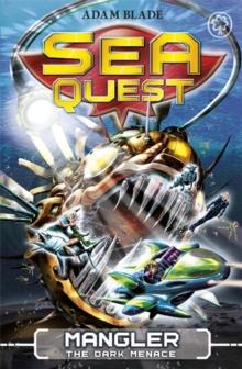 Sea Quest - 08 - Mangler Dark Menace -  Adam Blade - 9781408324141