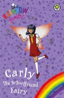 Rainbow Magic - 3 In 1 - Carly Schoolfriend Fairy -  Daisy Meadows - 9781408327890