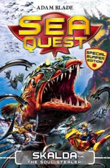 Sea Quest - Special 2 - Skalda The Soul Stealer -  Adam Blade - 9781408328514