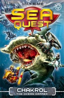 Sea Quest - 12 - Chakrol The Ocean Hammer - 9781408328590