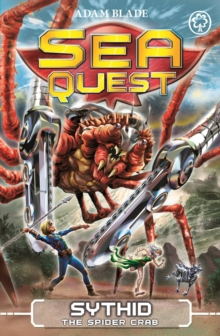 Sea Quest - 17 - Sythid The Spider Crab -  Adam Blade - 9781408334713