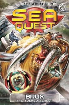 Sea Quest - 18 - Brux The Tusked Terror -  Adam Blade - 9781408334737