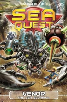 Sea Quest - 19 - Venor The Sea Scorpion -  Adam Blade - 9781408334751