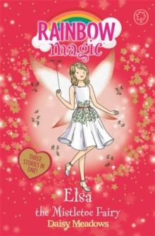 Rainbow Magic - 3 In 1 - Elsa The Mistletoe Fairy -  Daisy Meadows - 9781408342640