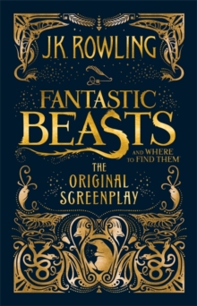 Fantastic Beasts and Where to Find Them -  J. K. Rowling - 9781408708989