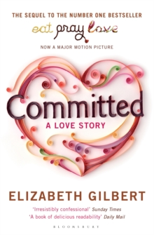 Committed -  Elizabeth Gilbert - 9781408809457