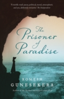 Prisoner of Paradise -  Romesh Gunesekera - 9781408830376