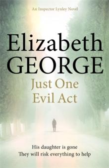Just One Evil Act -  Elizabeth George - 9781444706024