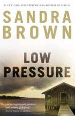 LOW PRESSURE -  SANDRA BROWN - 9781444732238