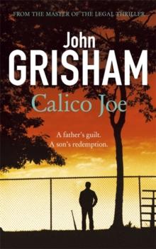 Calico Joe -  John Grisham - 9781444755947
