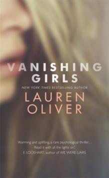 Vanishing Girls -  Lauren Oliver - 9781444786811