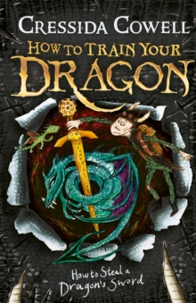 HOW TO TRAIN YOUR DRAGON - HOW TO STEAL A DRAGONS SWORD -  Cressida Cowell - 9781444900941