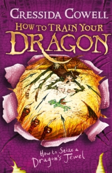 HOW TO TRAIN YOUR DRAGON - HOW TO SEIZE A DRAGONS JEWEL -  Cressida Cowell - 9781444908794