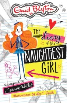 Naughtiest Girl - Diary Of The Naughtiest Girl -  Enid Blyton - 9781444932577