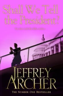 Shall We Tell President -  Jeffrey Archer - 9781447221845