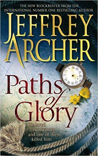PATHS OF GLORY -  Jeffrey Archer - 9781447226406