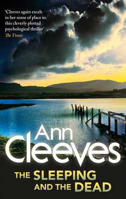 Sleeping and the Dead -  Ann Cleeves - 9781447241294