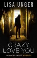 Crazy Love You -  Lisa Unger - 9781471111495