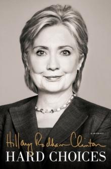 Hard Choices -  Hillary Rodham Clinton - 9781471131509