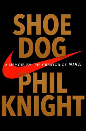 SHOE DOG :A Memoir by the Creator of Nike -  Phil Knight - 9781471146718