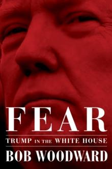 Fear : Trump in the White House - Bob Woodward - 9781471181290