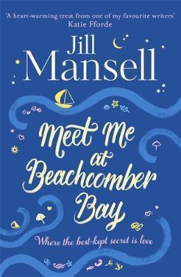 Meet Me at Beachcomber Bay: A Delicious Cornish Romance - 9781472208941