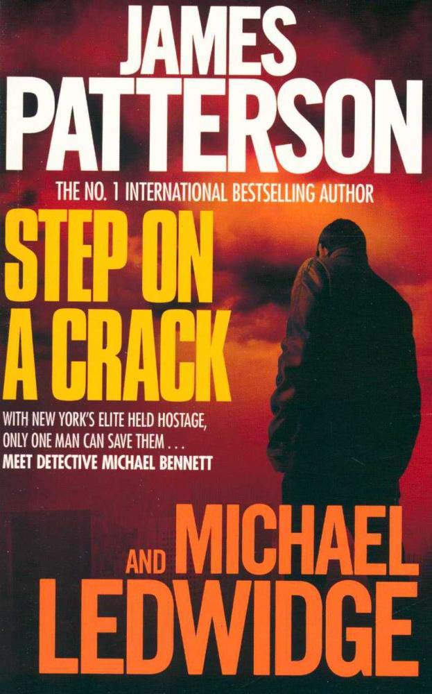 Step On A Crack -  James Patterson - 9781472215932