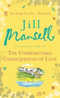 Unpredictable Consequences Of Love -  Jill Mansell - 9781472216120