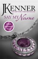 Stark International 1 - Say My Name -  J. Kenner - 9781472226280
