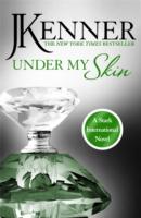 Under My Skin -  J. Kenner - 9781472226334