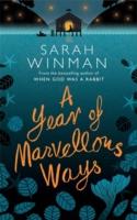YEAR OF MARVELLOUS WAYS  -  Sarah Winman - 9781472235251