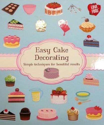 EASY CAKE DECORATING - 9781472376916