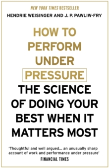 How to Perform Under Pressure -  Fry J. P. Pawliw - 9781473616318