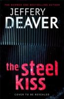 Steel Kiss -  Jeffery Deaver - 9781473618480