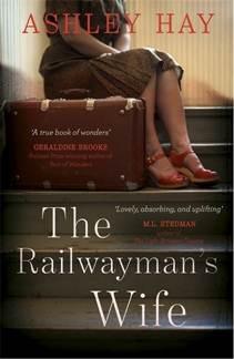 Railwayman's Wife -  Ashley Hay - 9781473676480
