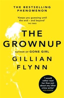 Grownup -  Gillian Flynn - 9781474603041