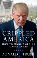 Crippled America -  Donald J Trump - 9781501137969