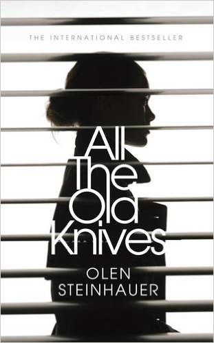 All The Old Knives -  Olen Steinhauer - 9781509813575