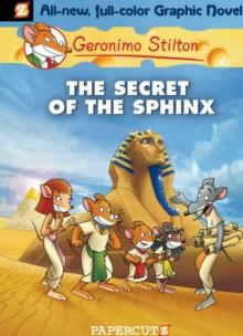 GERONIMO STILTON GRAPHIC - 02 - SECRET OF THE SPHINX -  Geronimo Stilton - 9781597071901