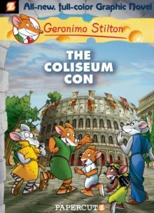 GERONIMO STILTON GRAPHIC - 03 - COLISEUM CON -  Geronimo Stilton - 9781597071918