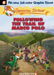 GERONIMO STILTON GRAPHIC - 04 - FOLLOWING THE TRAIL OF MARCO -  Geronimo Stilton - 9781597072052